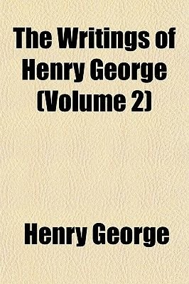 The Writings of Henry George (Volume 2) (Paperback): Henry George