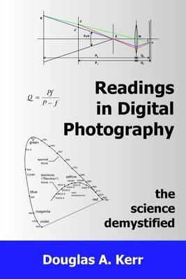 Readings in Digital Photography: The Science Demystified (Electronic book text): Douglas A. Kerr