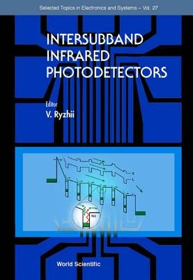Intersubband Infrared Photodetectors (Hardcover): Victor Ryzhii