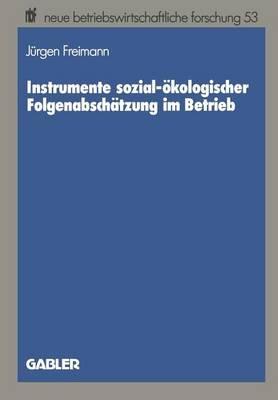 Instrumente Sozial-Okologischer Folgenabschatzung Im Betrieb (German, Paperback, 1989): Jeurgen Freimann, Jurgen Freimann