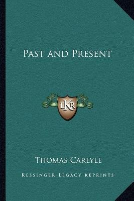 Past and Present (Paperback): Thomas Carlyle