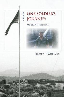 One Soldier's Journey (Paperback): Robert Williams