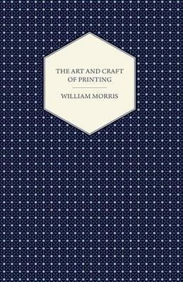 The Art and Craft of Printing (Electronic book text): William Morris