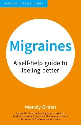 Migraines - A Self-Help Guide to Feeling Better (Paperback): Wendy Green