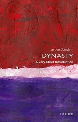 Dynasty: A Very Short Introduction (Paperback): Jeroen Duindam