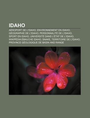 Idaho - Aeroport de L'Idaho, Environnement En Idaho, Geographie de L'Idaho, Personnalite de L'Idaho, Sport En...