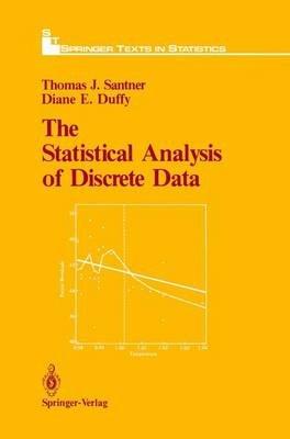 The Statistical Analysis of Discrete Data (Hardcover, 1989 ed.): Thomas J. Santner, Diane E. Duffy