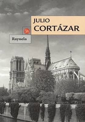 Rayuela (Spanish, Paperback): Julio Cortazar