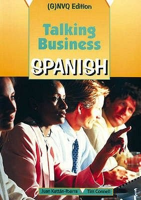 Talking Business: Course Book; (G)NVQ Edition (Paperback, 2nd Revised edition): Juan Kattan-Ibarra, Tim Connell