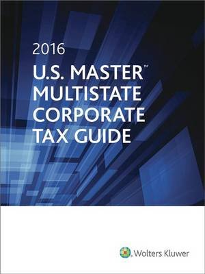 U.S. Master Multistate Corporate Tax Guide 2016 (Paperback): Cch Tax Law