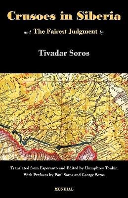 Crusoes in Siberia. the Fairest Judgment (Paperback): Tivadar Soros