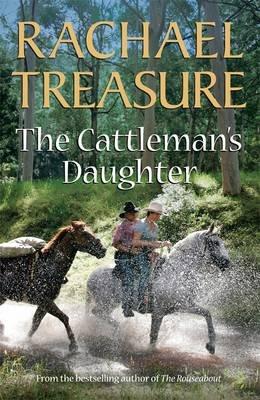 The Cattleman's Daughter, (Paperback): Rachael Treasure