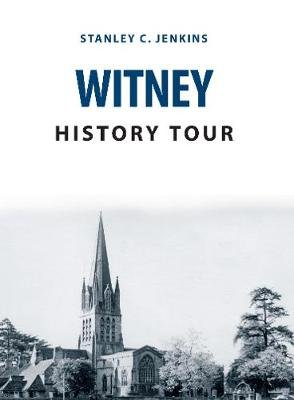 Witney History Tour (Paperback): Stanley C. Jenkins