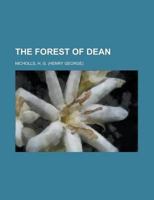 The Forest of Dean (Paperback): H. G. Nicholls