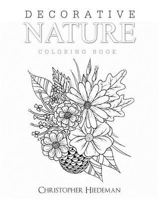 Decorative Nature Coloring Book (Paperback): Christopher Hiedeman ...