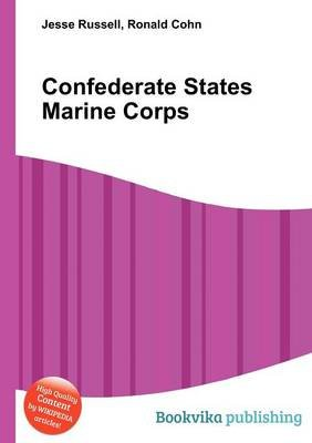 Confederate States Marine Corps (Paperback): Jesse Russell, Ronald Cohn