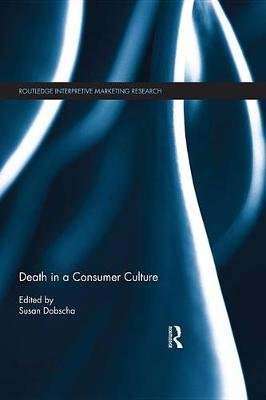 Death in a Consumer Culture (Electronic book text): Susan Dobscha
