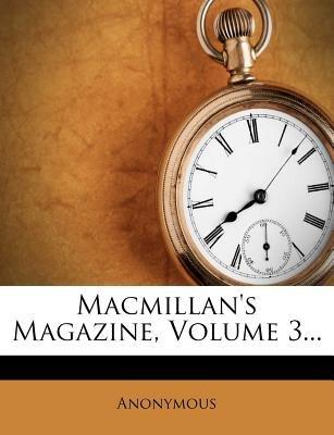 MacMillan's Magazine, Volume 3... (Paperback): Anonymous