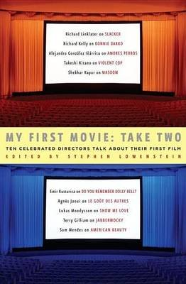 My First Movie: Take Two (Electronic book text): Stephen Lowenstein