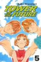 Tower of the Future - Volume 5 (Paperback): Saki Hiwatari