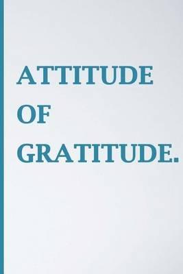 Attitude of Gratitude - Blank Journal (Paperback): Angel Publication Society, Journal for Writting, Blank Book