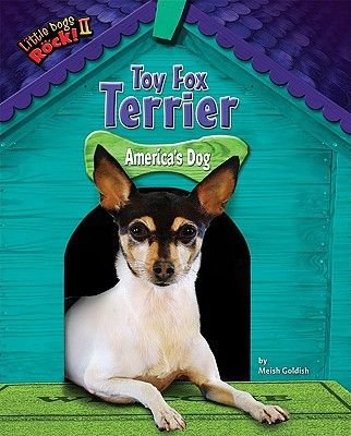 Toy Fox Terrier - America's Dog (Hardcover): Meish Goldish