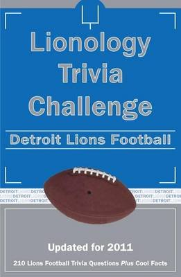 Lionology Trivia Challenge - Detroit Lions Football (Paperback, 2011): Tom P Rippey