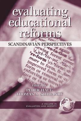 Evaluating Educational Reforms: Scandinavian Perspectives. a Volume in Evaluation and Society. (Electronic book text): Peder...