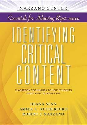 Identifying Critical Content - Classroom Techniques to Help Students Know What Is Important (Electronic book text): Deana Senn,...
