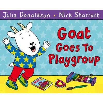 Goat Goes to Playgroup (Hardcover, Main Market Ed.): Julia Donaldson