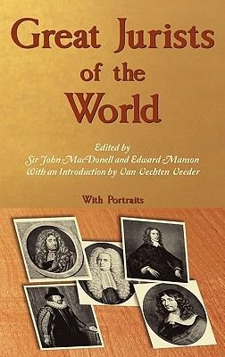Great Jurists of the World. (Hardcover): John MacDonell, Edward M. Anson