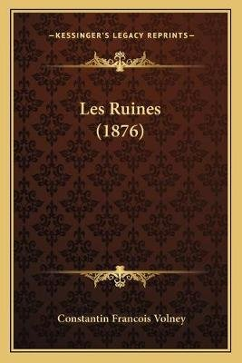 Les Ruines (1876) (French, Paperback): Constantin Francois Volney