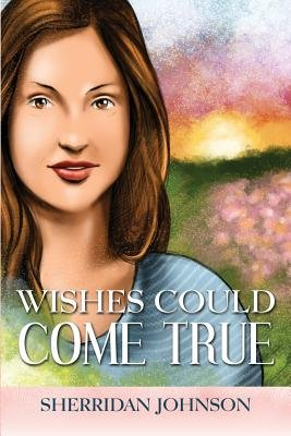 Wishes Could Come True (Paperback): Sherridan Johnson