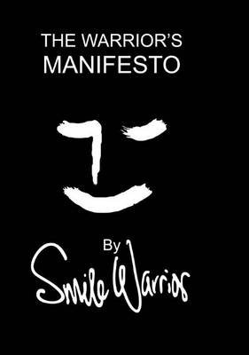 The Warrior's Manifesto (Paperback): Smile Warrior