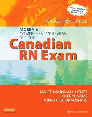Mosby's Comprehensive Review for the Canadian RN Exam, Revised (Electronic book text): Janice Marshall-Henty, Cheryl Sams,...