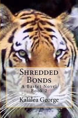 Shredded Bonds (Paperback): Kalalea George