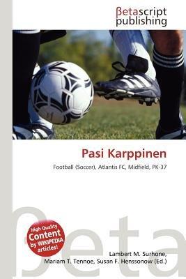 Pasi Karppinen (Paperback): Lambert M. Surhone, Mariam T. Tennoe, Susan F. Henssonow