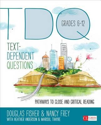 Text-Dependent Questions, Grades 6-12 - Pathways to Close and Critical Reading (Electronic book text): Douglas B. Fisher, Nancy...
