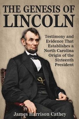 The Genesis of Lincoln (Paperback): James Harrison Cathey
