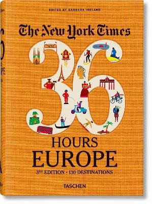 NYT. 36 Hours. Europe. 3rd Edition (Paperback, 3rd Edition): Barbara Ireland