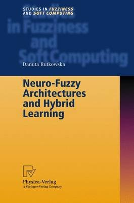 Neuro-fuzzy Architectures and Hybrid Learning (Hardcover, 2002): Danuta Rutkowska