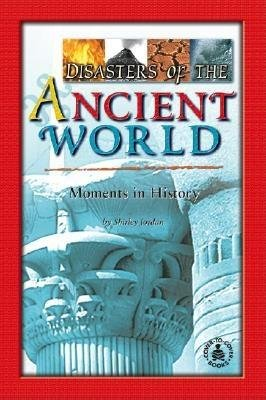 Disasters of the Ancient World (Hardcover): Shirley Jordan