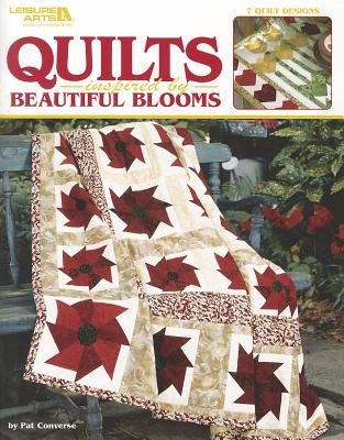 Quilts Inspired by Beautiful Blooms (Paperback): Patricia Converse
