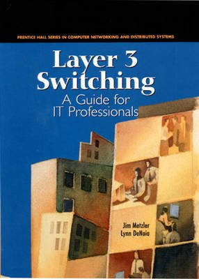 Implementing Layer 3 Switching in Your Organization (Hardcover): James A. Metzler, Lynn DeNoia