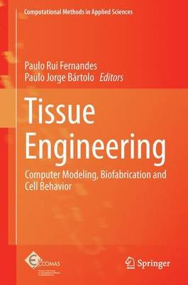 Tissue Engineering - Computer Modeling, Biofabrication and Cell Behavior (Paperback, Softcover reprint of the original 1st ed....