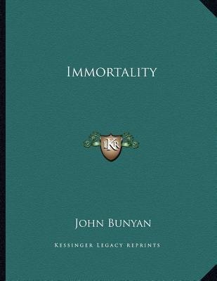 Immortality (Paperback): John Bunyan