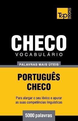 Vocabulario Portugues-Checo - 5000 Palavras Mais Uteis (Portuguese, Paperback): Andrey Taranov