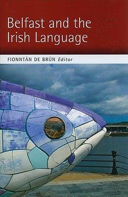 Belfast and the Irish Language (Hardcover, Illustrated edition): Fionntan de Brun
