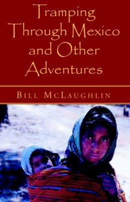 Tramping Through Mexico (Paperback): Bill McLaughlin