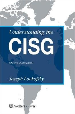 Understanding the Cisg - (worldwide) Edition (Hardcover, 5th ed.): Joseph Lookofsky